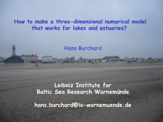 Hans  Burchard Leibniz Institute for  Baltic Sea Research  Warnemünde