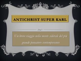 Antichrist  Super Karl