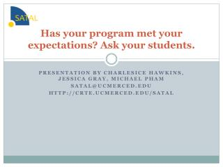 Has your program met your expectations? Ask your students.