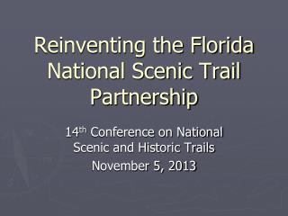 Reinventing the Florida National Scenic Trail Partnership