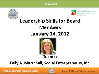Leadership  Skills for Board Members January 24, 2012