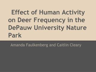 Effect of Human Activity on Deer Frequency in the DePauw University Nature Park