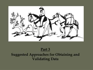 Part 3 Suggested Approaches for Obtaining and Validating Data