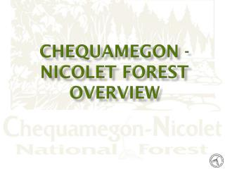 Chequamegon - Nicolet FOREST OVERVIEW