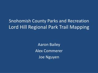 Snohomish County Parks and Recreation Lord Hill Regional Park Trail Mapping