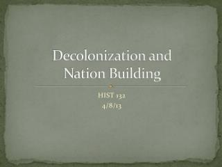 Decolonization and Nation Building