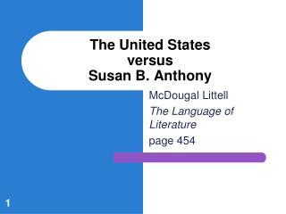 The United States  versus Susan B. Anthony