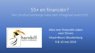 55+ en financiën? Van productverkoop naar een integraal overzicht