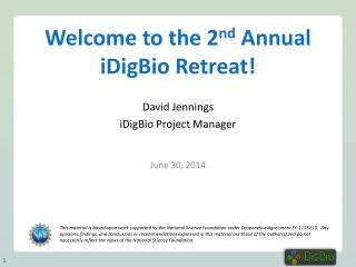 Welcome to the 2 nd  Annual iDigBio Retreat!