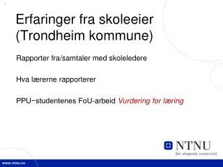 Erfaringer fra skoleeier (Trondheim kommune)