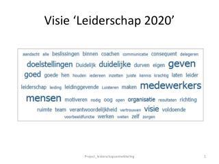 Visie 'Leiderschap 2020'