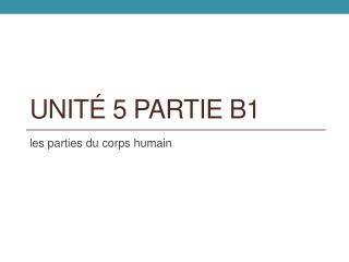 Unité  5  Partie  B1