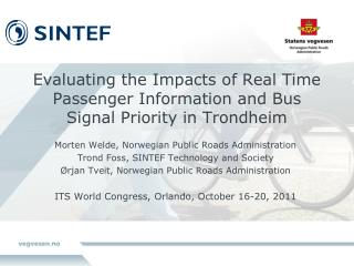 Evaluating the Impacts of Real Time Passenger Information and Bus Signal Priority in Trondheim
