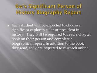 6w's Significant Person of History Biography Report