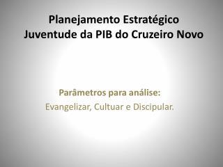 Planejamento Estratégico Juventude da PIB do Cruzeiro Novo