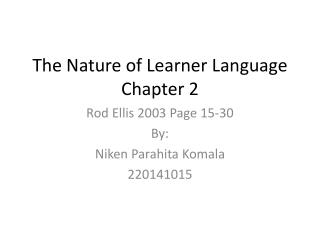 The Nature of Learner Language Chapter 2
