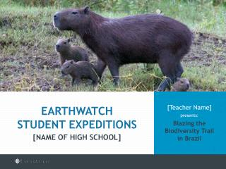 [Teacher Name]  presents: Blazing the Biodiversity Trail in Brazil