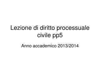 Lezione di diritto processuale civile pp5