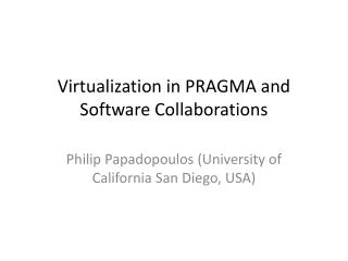 Virtualization in PRAGMA and Software Collaborations