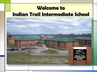 Welcome to Indian Trail Intermediate School