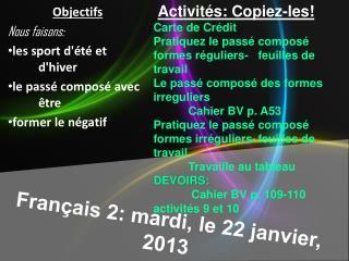 Français  2:  mardi , le 22  janvier , 2013