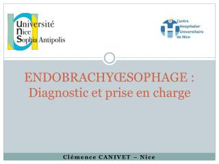 ENDOBRACHYŒSOPHAGE :  Diagnostic et prise en charge