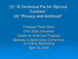 1  A Technical Fix for Opt-out Cookies  2  Privacy and Antitrust