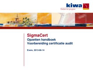 SigmaCert Opzetten handboek Voorbereiding certificatie  audit Evere , 2013-06-14