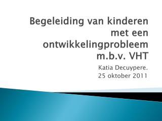 Begeleiding van kinderen met een ontwikkelingprobleem m.b.v. VHT