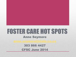 FOSTER CARE HOT SPOTS