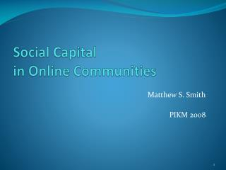 Social Capital  in Online Communities