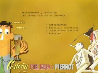 Antecedentes y Evolución  Del Diseño Gráfico en Colombia