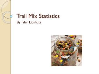 Trail Mix Statistics