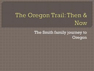The Oregon Trail: Then & Now