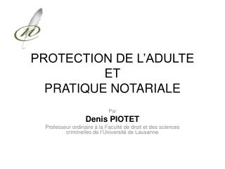 PROTECTION DE L'ADULTE ET PRATIQUE NOTARIALE