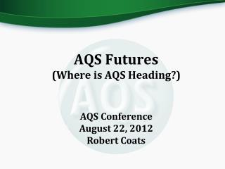 AQS Futures (Where is AQS Heading?)