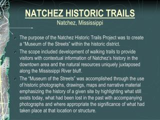 NATCHEZ HISTORIC TRAILS Natchez, Mississippi