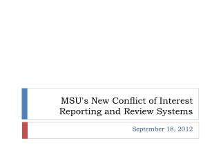 MSU's New Conflict of Interest Reporting and Review  Systems