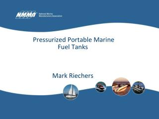 Pressurized Portable Marine Fuel Tanks Mark Riechers