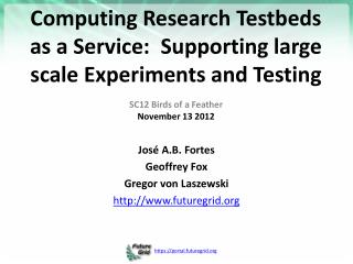 Computing Research Testbeds as a Service:  Supporting large scale Experiments and Testing