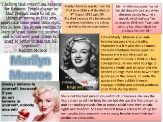 Marilyn Monroe was born on the 1 st  of June 1926 and she died on 5 th  August 1962 aged 36.