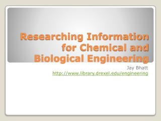 Researching Information for Chemical and Biological Engineering
