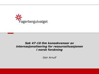 Sak 47-10 Om konsekvenser av internasjonalisering for ressurssituasjonen i norsk forskning