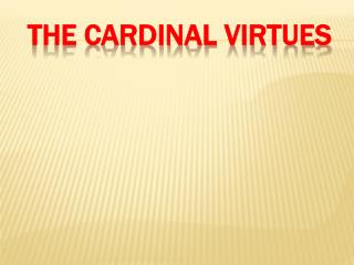 The Cardinal Virtues