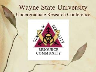 Wayne State University  Undergraduate Research Conference