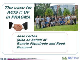 The case for ACIS @ UF in PRAGMA
