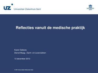 Karen  Geboes Dienst Maag -,  Darm - en  Leverziekten 13  december  2013