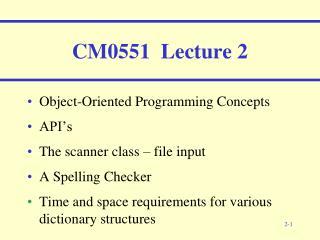 CM0551   Lecture  2