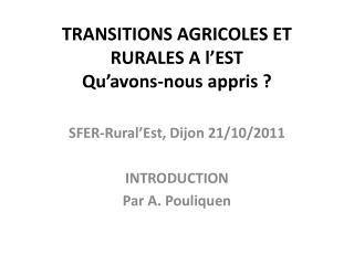TRANSITIONS AGRICOLES ET RURALES A l'EST Qu'avons-nous appris ?