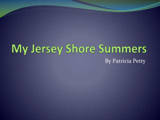 My Jersey Shore Summers